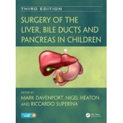 Surgery of the Liver, Bile Ducts and Pancreas in Children by Mark Davenport