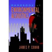 Handbook of Environmental Acoustics by James P. Cowan