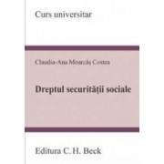 Dreptul securitatii sociale - Claudia-Ana Moarcas Costea