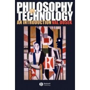 Philosophy of Technology by Val Dusek