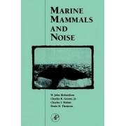 Marine Mammals and Noise by W. John Richardson