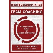 High Performance Team Coaching by Dr Jacqueline Peters