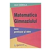 Matematica gimnaziului - intre profesor si elev