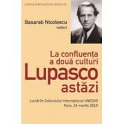 La confluenţa a două culturi Lupasco astăzi.