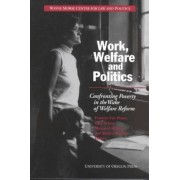 Work, Welfare, and Politics by Distinguished Professor of Political Science Frances Fox Piven