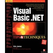 Visual Basic.NET Tips and Techniques by Kris Jamsa
