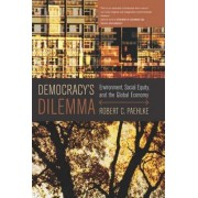 Democracy's Dilemma by Robert C. Paehlke