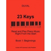 23 Keys: Read and Play Piano Music Right From the Start, Book 1 (USA Ed.) by Duval