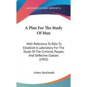 A Plan for the Study of Man by Arthur MacDonald