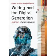 Writing and the Digital Generation by Heather Urbanski