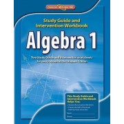 Algebra 1 Study Guide and Intervention Workbook by McGraw-Hill Education