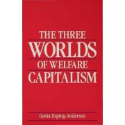 The Three Worlds of Welfare Capitalism by Gosta Esping-Andersen