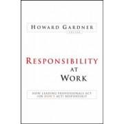 Responsibility at Work by Howard Gardner
