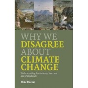 Why We Disagree about Climate Change by Mike Hulme