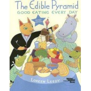 The Edible Pyramid by Loreen Leedy