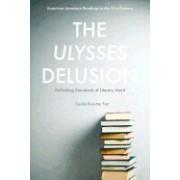 The Ulysses Delusion: Rethinking Standards of Literary Merit