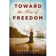 Toward the Sea of Freedom by Sarah Lark