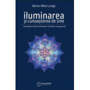 Iluminarea si cunoasterea de sine - Marius Mihai Lungu