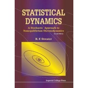 Statistical Dynamics: A Stochastic Approach To Nonequilibrium Thermodynamics (2nd Edition) by Ray F. Streater