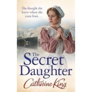 The Secret Daughter by Catherine King