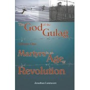 The God of the Gulag: Volume 1 by Jonathan Luxmoore