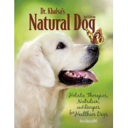 Dr. Khalsa's Natural Dog by Deva Kaur Khalsa