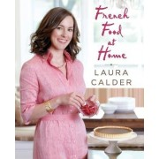 French Food at Home by Laura Calder