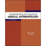 Understanding and Applying Medical Anthropology by Peter Brown