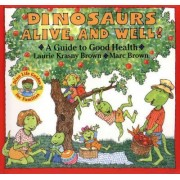 Dinosaurs Alive and Well! by Laurie Krasny Brown
