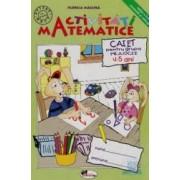 Activitati Matematice - Caiet Pentru Grupa Mijlocie 4-5 Ani - Florica Magura