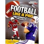 Play Football Like a Pro by Matt Doeden