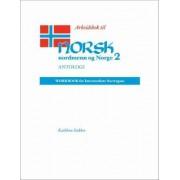 Norsk, Nordmenn Og Norge: Arbeidsbok by Kathleen Stokker