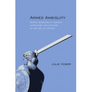 Armed Ambiguity: Women Warriors in German Literature and Culture in the Age of Goethe
