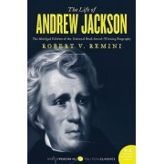 The Life of Andrew Jackson by Robert V Remini