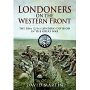 Londoners on the Western Front by Martin David