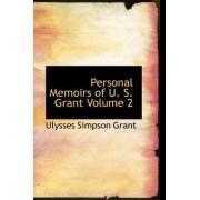 Personal Memoirs of U. S. Grant Volume 2 by Ulysses S Grant
