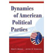 Dynamics of American Political Parties by Mark D. Brewer