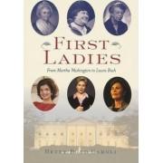 First Ladies from Martha Washington to Laura Bush by Caroli