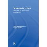 Wittgenstein at Work by Erich Ammereller