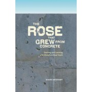 The Rose That Grew from Concrete by Diane Wishart