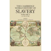 The Cambridge World History of Slavery: Volume 3, AD 1420-AD 1804: Volume 3 by Keith Bradley