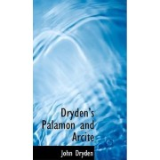 Drydens Palamon and Arcite by John Dryden