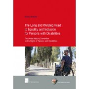 The Long and Winding Road to Equality and Inclusion for Persons with Disabilities: The United Nations Convention on the Rights of Persons with Disabil