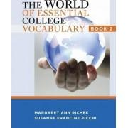 World Of Essential College Vocabulary: Book 2 by Margaret Ann Richek