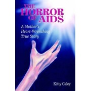 The Horror of AIDS by Kitty Caley