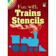 Fun with Trains Stencils by Paul E. Kennedy