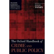 The Oxford Handbook of Crime and Public Policy by Michael Tonry
