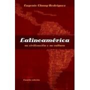 Latinoamerica by Eugenio Chang-Rodriguez