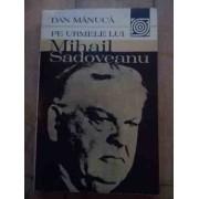 Pe Urmele Lui Mihail Sadoveanu - Dan Manuca