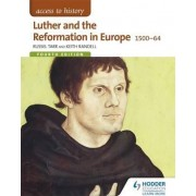 Access to History: Luther and the Reformation in Europe 1500-64 by Russel Tarr